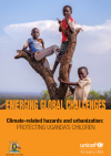 Emerging Global Challenges: Climate-related hazards and urbanization: Protecting Uganda's children